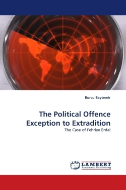 The Political Offence Exception to Extradition: The Case of Fehriye Erdal