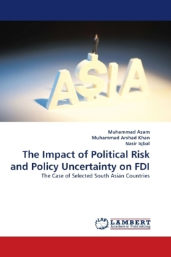The Impact of Political Risk and Policy Uncertainty on FDI: The Case of Selected South Asian Countries