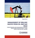 Management of Drilling Wastes from Oil and Gas Field - Nguyen Ba Loc