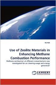 Use Of Zeolite Materials In Enhancing Methane Combustion Performance - Ks Hui