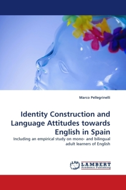 Identity Construction and Language Attitudes towards English in Spain