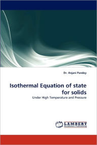 Isothermal Equation Of State For Solids - Anjani Pandey