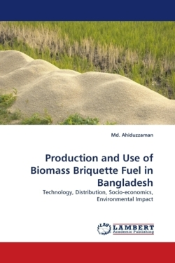 Production and Use of Biomass Briquette Fuel in Bangladesh