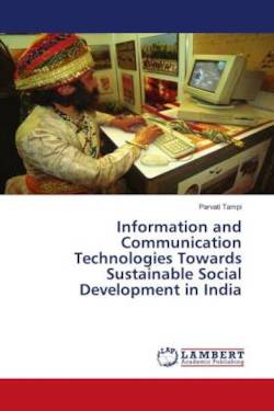 Information and Communication Technologies Towards Sustainable Social Development in India
