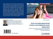 Kapornai, Krisztina: Early neurodevelopmental factors and childhood onset depression