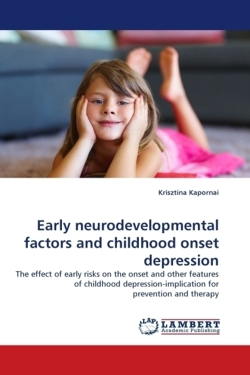 Early neurodevelopmental factors and childhood onset depression