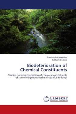 Biodeterioration of Chemical Constituents