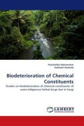 Biodeterioration of Chemical Constituents - Panchshila Kabnoorkar
