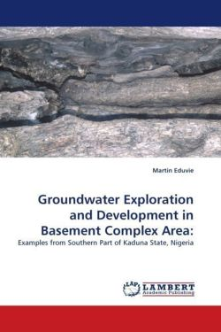 Groundwater Exploration and Development in Basement Complex Area:: Examples from Southern Part of Kaduna State, Nigeria