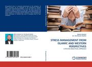 Kazeem, Bakare;Che Noraini Hashim, Dr.: STRESS MANAGEMENT FROM ISLAMIC AND WESTERN PERSPECTIVES