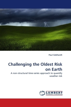 Challenging the Oldest Risk on Earth: A non-structural time-series approach to quantify weather risk