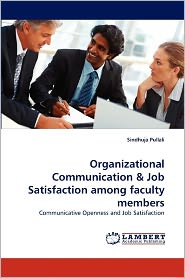 Organizational Communication & Job Satisfaction Among Faculty Members - Sindhuja Pullali