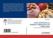 Dhewa, Tejpal: Lactic Acid Bacteria as Probiotics: Applications and Safety Issues