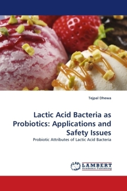 Lactic Acid Bacteria as Probiotics: Applications and Safety Issues