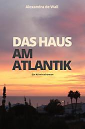 Das Haus am Atlantik: Ein Kriminalroman Alexandra de Wall Author