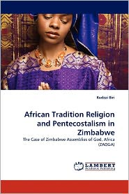 African Tradition Religion And Pentecostalism In Zimbabwe