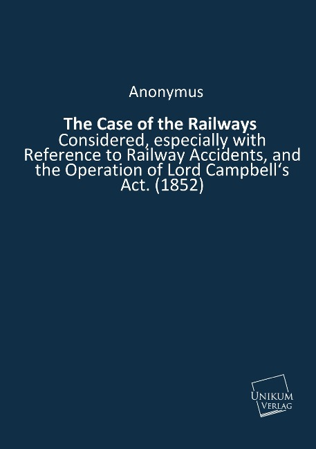The Case of the Railways als Buch von Anonymus - UNIKUM