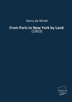 From Paris to New York by Land - De Windt, Harry