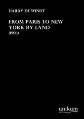 From Paris to New York by Land - Harry De Windt