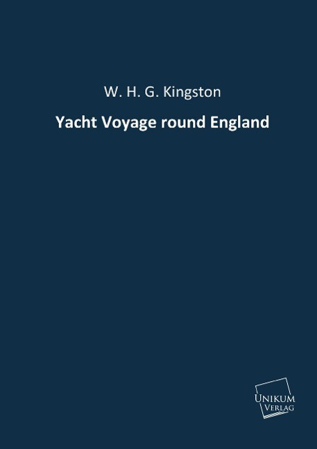 Yacht Voyage round England als Buch von W. H. G. Kingston - W. H. G. Kingston