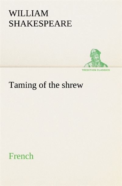 Taming of the shrew - tredition