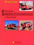 Steinbock, Michael: Rosenbauer Sonderlöschfahrzeuge in Deutschland