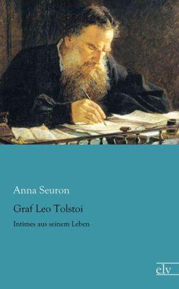 Graf Leo Tolstoi - Intimes aus seinem Leben - Seuron, Anna