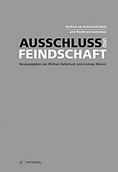 Ausschluss und Feindschaft: Studien zu Antisemitismus und Rechtsextremismus. Rainer Erb zum 65. Geburtstag