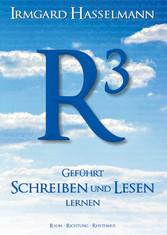 R³ - geführt schreiben und lesen lernen - Raum - Richtung - Rhythmus - Irmgard Hasselmann