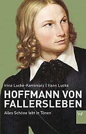 Hoffmann von Fallersleben: Alles Schöne lebt in Tönen