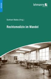 Rechtsmedizin im Wandel - Burkhard Madea
