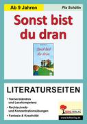 Welsh, Renate;Schülin, Pia: Sonst bist du dran! Literaturseiten