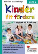Barbara Berger;Eckhard Berger: Kinder fit fördern in Kindergarten und Vorschule Band 2