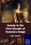Gossip in the First Decade of Victoria's Reign