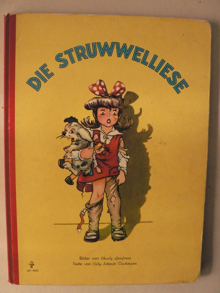 Die Struwwelliese - Charly Greifoner (Illustr.)/Cilly Schmitt-Teichmann (Text)
