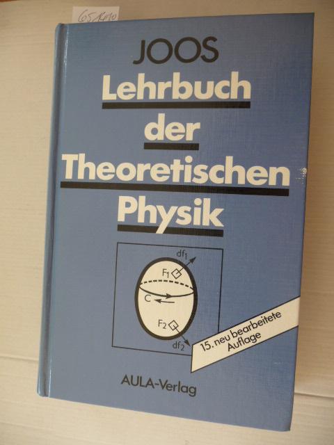 Lehrbuch der theoretischen Physik - Joos, Georg