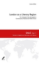 London as a Literary Region - Anette Müller