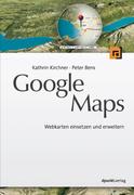 Kathrin Kirchner;Peter Bens: Google Maps