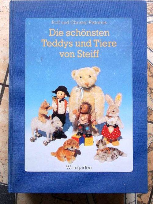 Die schönsten Teddys und Tiere von Steiff - Pistorius, Rolf und Christel
