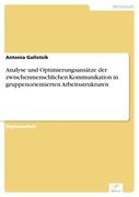 Antonia Gallotsik: Analyse und Optimierungsansätze der zwischenmenschlichen Kommunikation in gruppenorientierten Arbeitsstrukturen