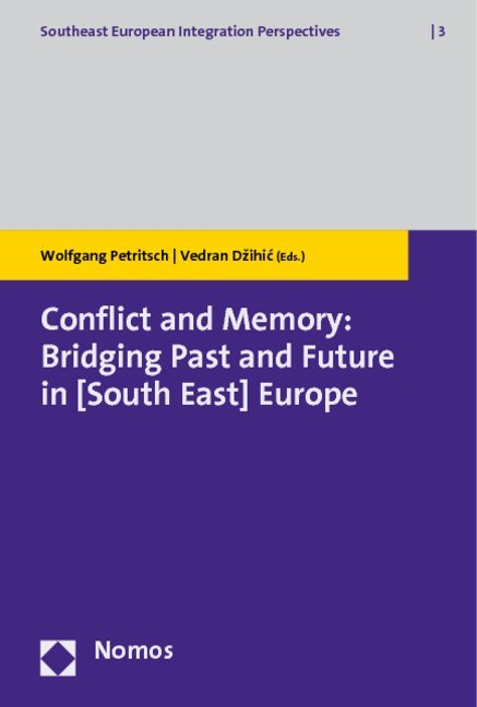 Conflict and Memory: Bridging Past and Future in (South East) Europe als Buch von