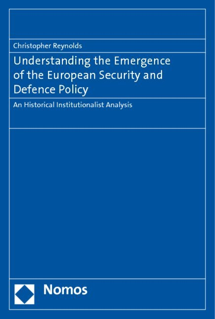 Understanding the Emergence of the European Security and Defence Policy als Buch von Christopher Reynolds - Christopher Reynolds