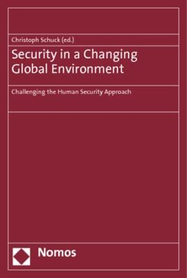 Security in a Changing Global Environment: Challenging the Human Security Approach