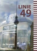 Bergmann, Joe: Linie 49