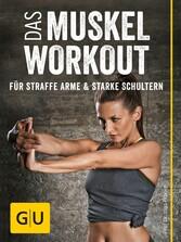 Das Muskel-Workout für straffe Arme und starke Schultern - 10 hocheffiziente Übungen ohne Geräte - Ingo Froböse