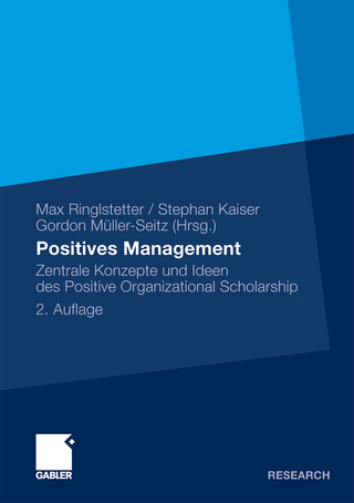 Positives Management - Max J. Ringlstetter; Stephan Kaiser; Gordon Müller-Seitz