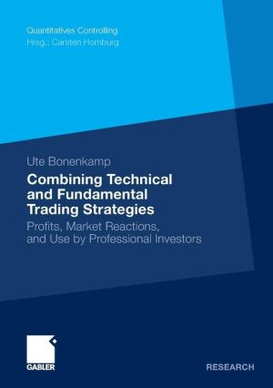 Combining Technical and Fundamental Trading Strategies: Profits, Market Reactions, and Use by Professional Investors