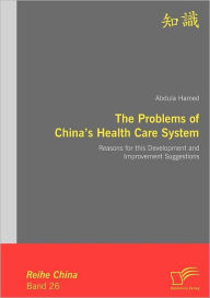 The Problems of China's Health Care System Abdula Hamed Author