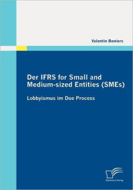 Der IFRS for Small and Medium-sized Entities (SMEs): Lobbyismus im Due Process - Valentin Beniers