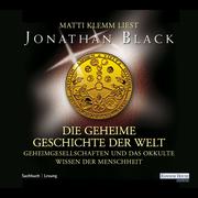 Jonathan Black: Die geheime Geschichte der Welt